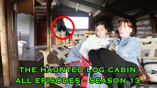 The Haunted Log Cabin - Full Season 13