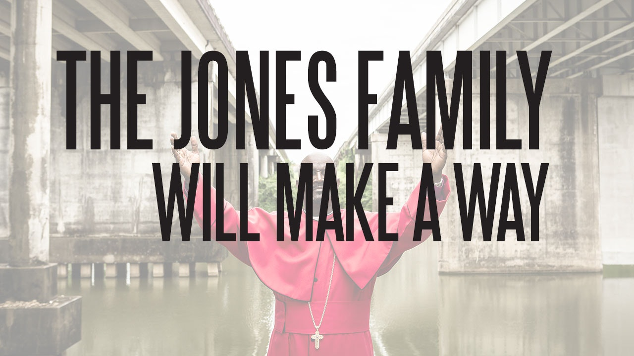 The Jones Family Will Make a Way