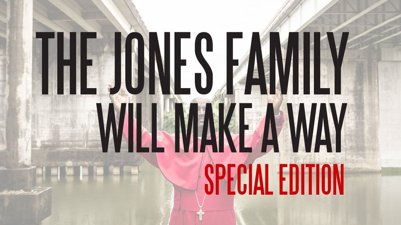 The Jones Family Will Make a Way Special Edition