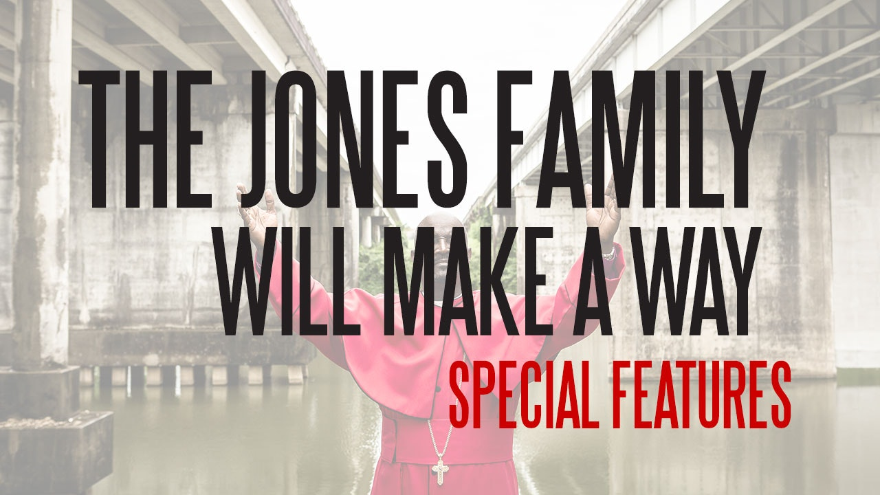 The Jones Family Will Make a Way Special Features