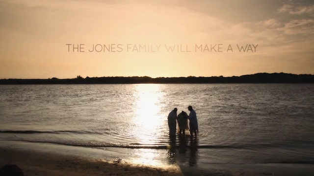 Film - The Jones Family Will Make A Way