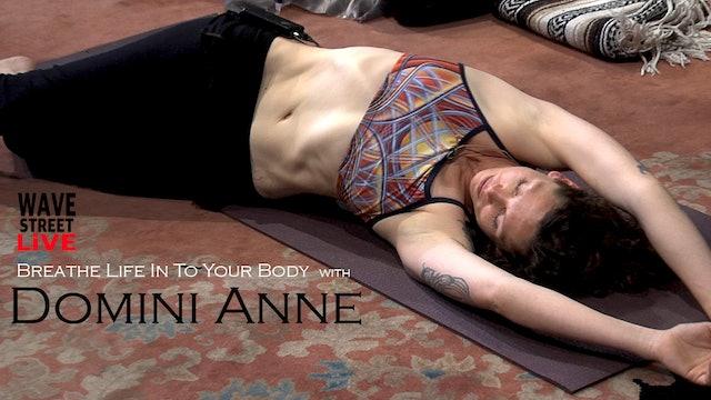 Breathe Life Into Your Body w/ Domini Anne