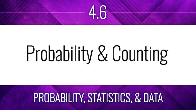 Competency 4.6 – Probability & Counting
