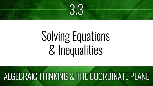 Competency 3.3 – Solve Equations & Inequalities