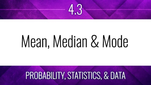 Competency 4.3 – Mean, Median, and Mode