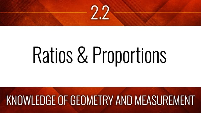 Competency 2.2 – Ratios & Proportions
