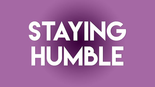 Staying Humble