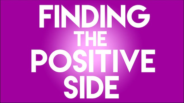 Finding The Positive Side