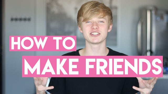How To Make Friends: Where To Start