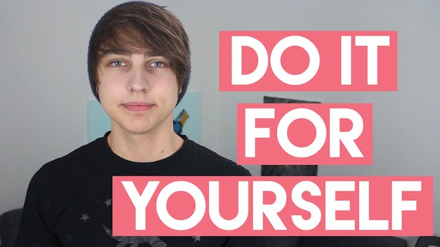 """The """"Do it For Yourself"""" Mindset"""