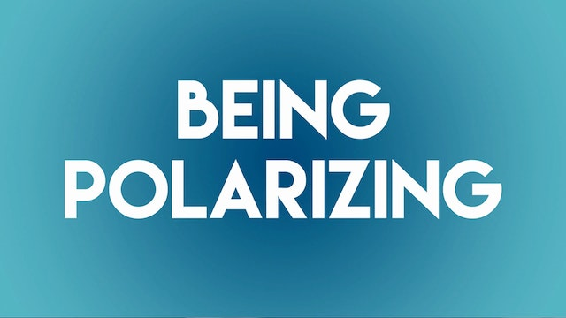 Making TRUE Friends | Be Polarizing