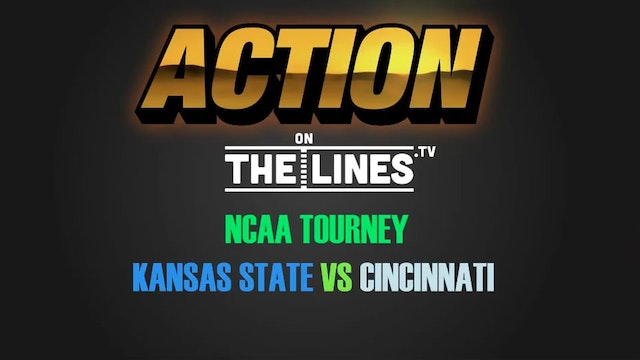 CBB- KSU vs CINCY- MAR 17