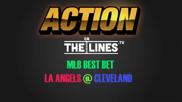 MLB- LAA @ CLE- July 25