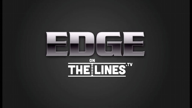 Edge On The Lines: A First Look At Th...