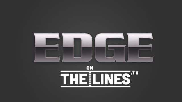 Edge on The Lines: A First Look At The Lines This Weekend