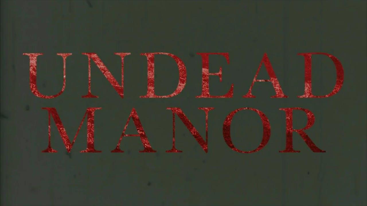 Undead Manor
