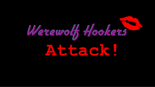 """Werewolf Hookers Attack!"""
