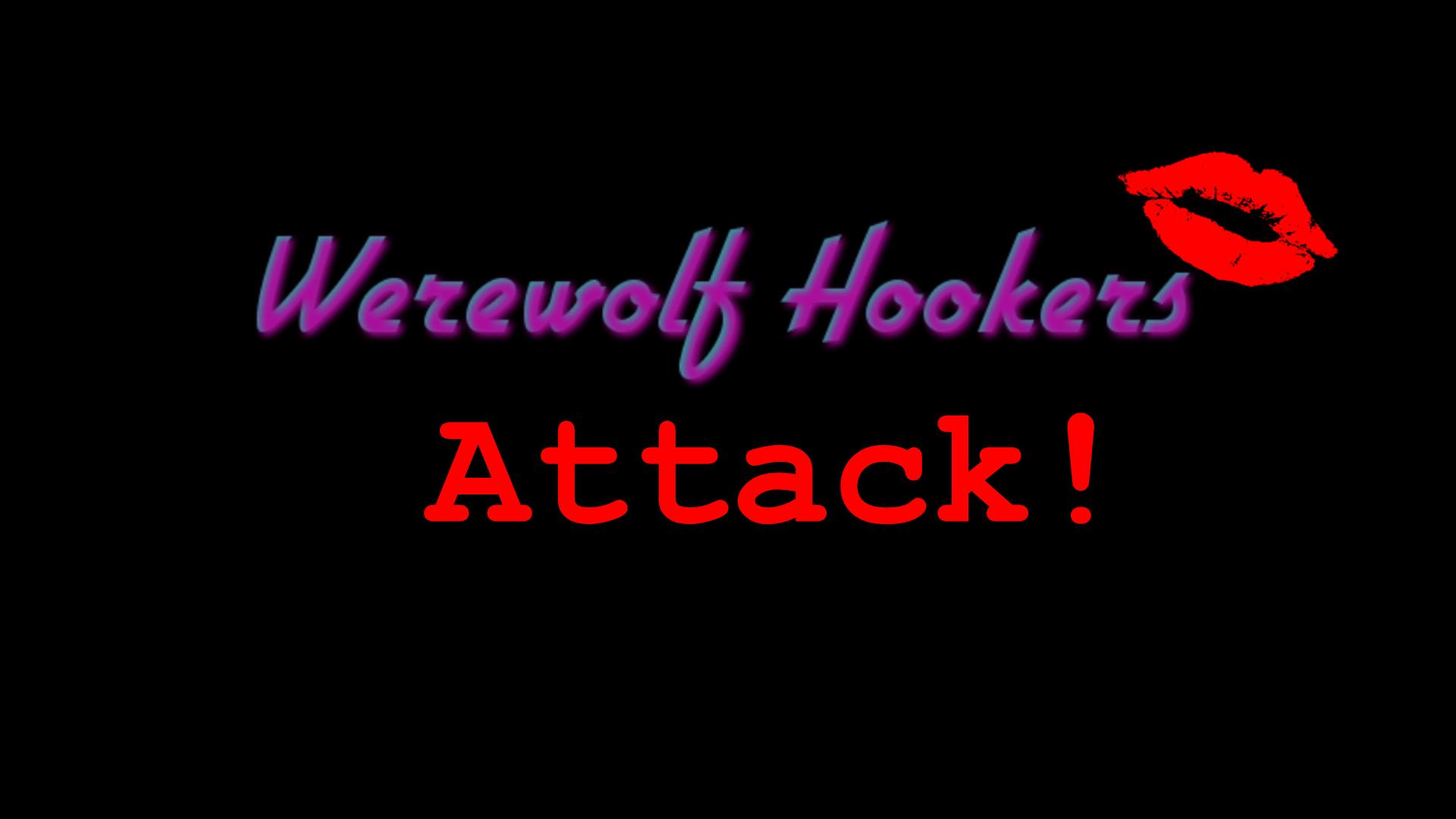 """Werewolf Hookers Attack!"""