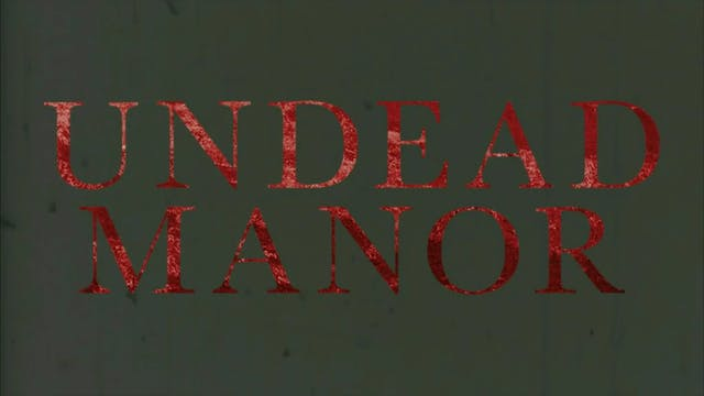 Undead Manor trailer
