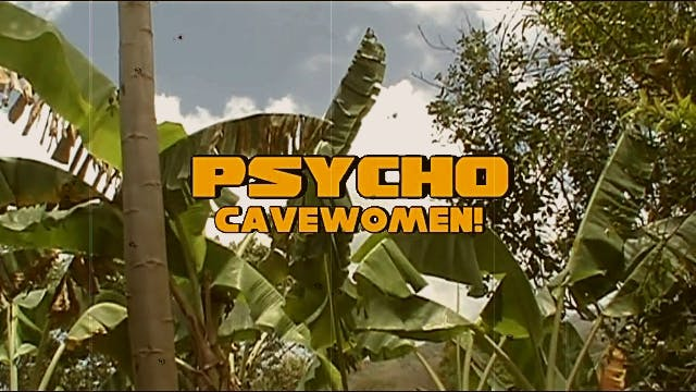Psycho Cavewomen! trailer