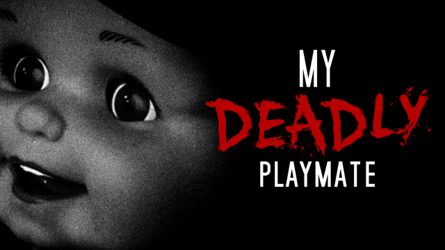 """My Deadly Playmate"""