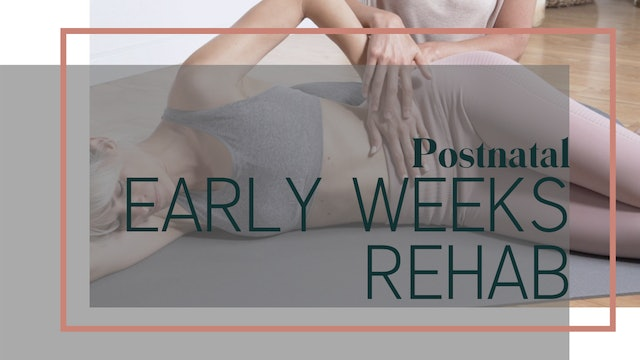 Early Weeks Postnatal Rehab 6 Week Program