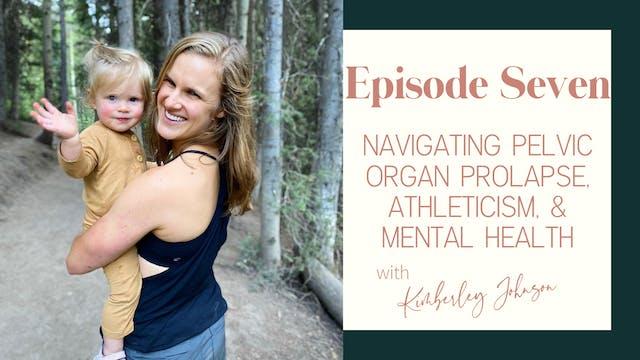 Ep 7 :: Navigating Pelvic Organ Prola...