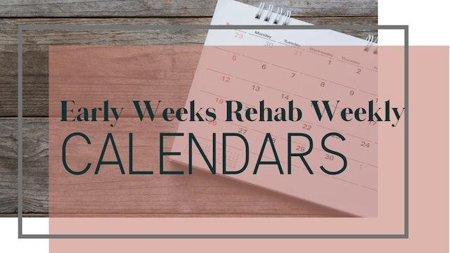 Early Weeks Rehab Weekly Calendar (wks 0-4)