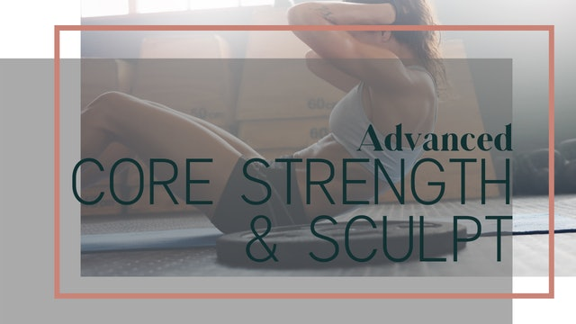 Core Strength & Sculpt 4 Week Program (Advanced)