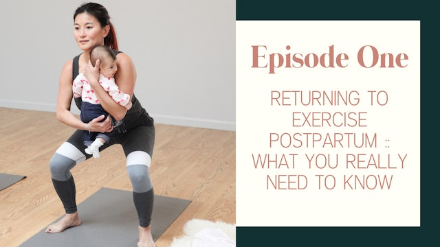 Ep 1:: Returning To Exercise Postpartum | What You Really Need To Know
