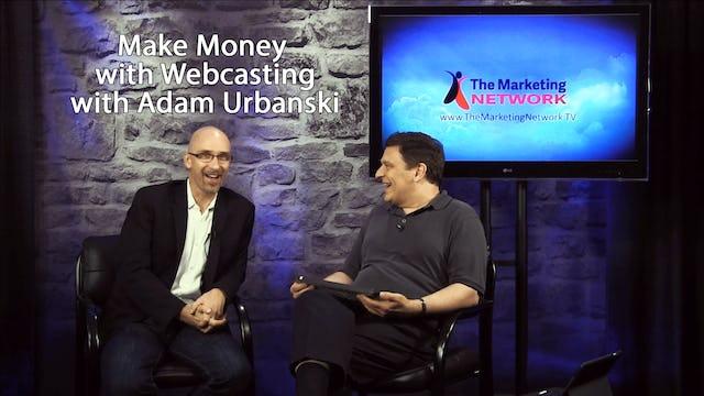 Make Money with Webcasts with Adam Urbanski
