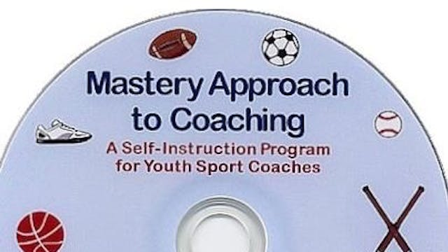 4 - Mastery Approach to Coaching