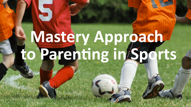 The Mastery Approach to Parenting in Sports (MAPS)