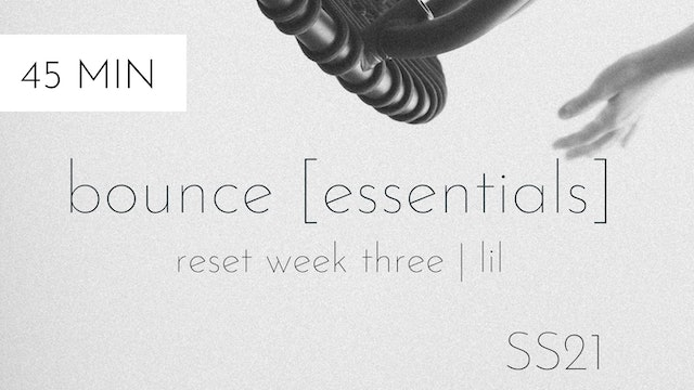ss21 reset week three | bounce [essentials] #4 with lil