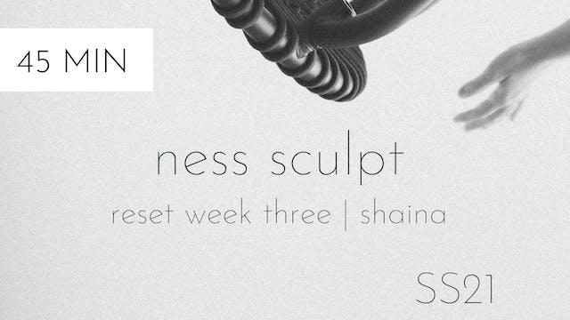 ss21 reset week three | ness sculpt #1 with shaina