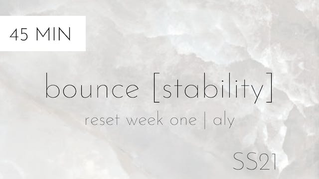 ss21 reset week one | bounce [stability] #3 with aly
