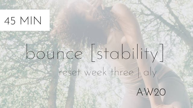 aw20 reset week three | bounce [stabi...