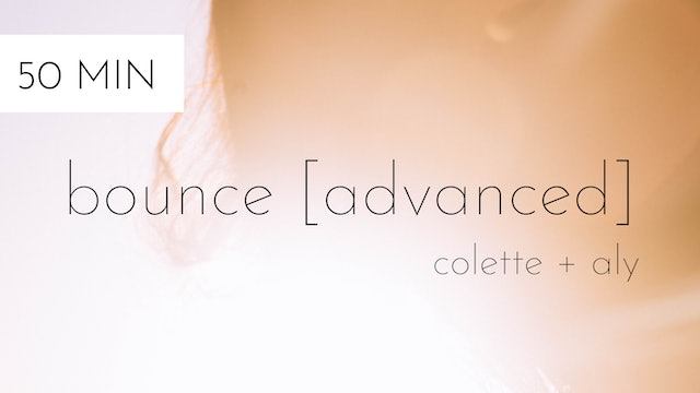 bounce [advanced] #11 | colette + aly