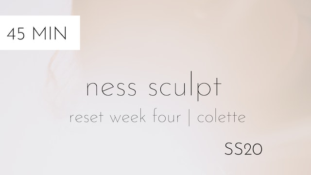 ss20 reset week four | ness sculpt #3 with colette