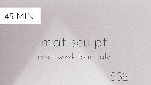 ss21 reset week four | mat sculpt #3 with aly