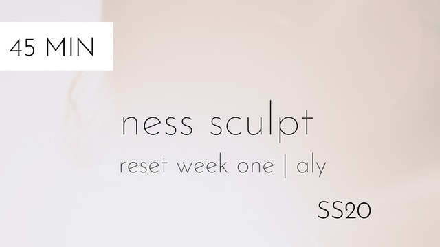 ss20 reset week one | ness sculpt #4 with aly