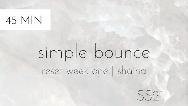 ss21 reset week one | simple bounce #1 with shaina