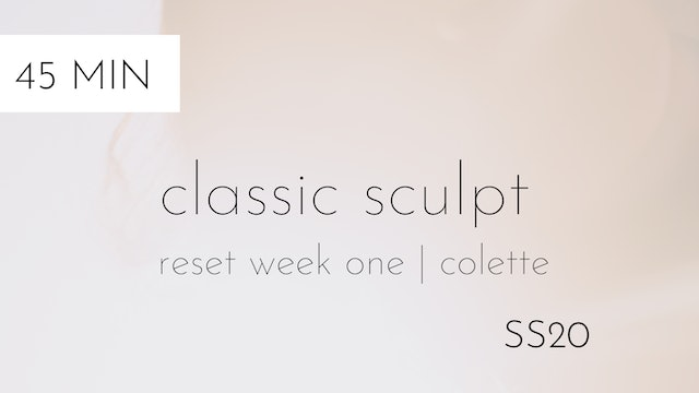 ss20 reset week one | classic sculpt #3 with colette
