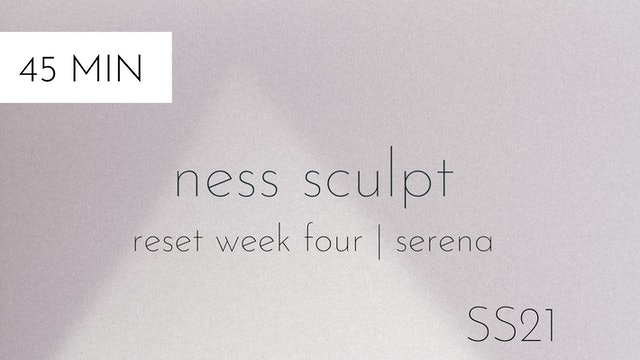 ss21 reset week four | ness sculpt #4 with serena