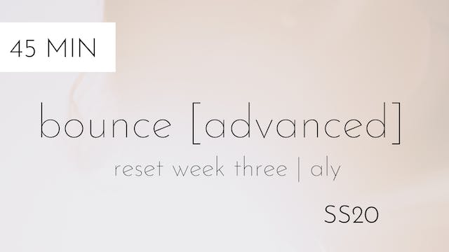 ss20 reset week three | bounce [advan...
