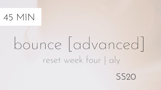 ss20 reset week four | bounce [advanc...