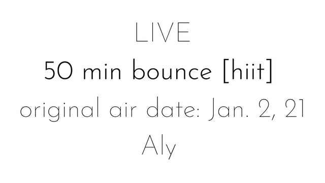 LIVE 50 min bounce [hiit] | 1.2.21 | Aly
