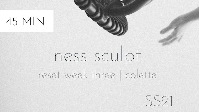 ss21 reset week three   ness sculpt #4 with colette