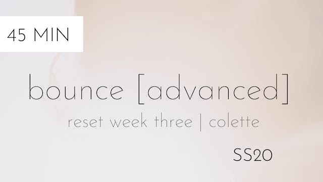 ss20 reset week three | bounce [advanced] #3 with colette