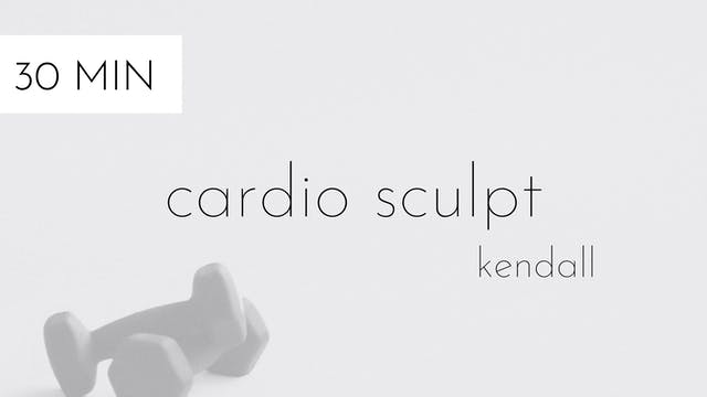 cardio sculpt #1 | kendall